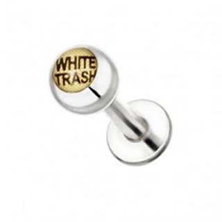 Piercing do brady z ocele - nápis WHITE TRASH na guľôčke - Dĺžka piercingu: 10 mm