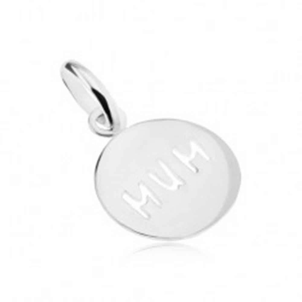 """Šperky eshop Prívesok zo striebra 925 s nápisom """"MUM"""", okrúhly, plochý, lesklý"""